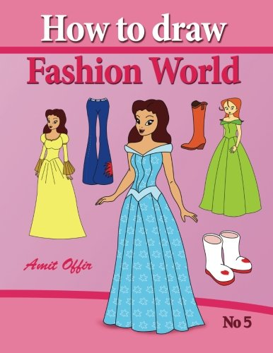 how to draw fashion world: drawing books fo children and how to draw step by step how to draw comics and cartoon characters