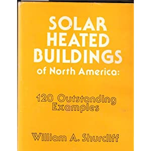 Solar Heated Buildings of North America William Shurcliff