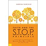 Faith and the S.T.O.P. Principle | Sabrina Fairchild
