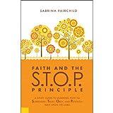 Faith and the S.T.O.P. Principle