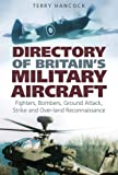 Directory of Britain's Military Aircraft, Terry Hancock, 0752445251