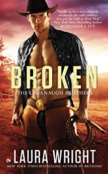 Broken (The Cavanaugh Brothers Book 2) by [Wright, Laura]