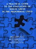 img - for A Practical Guide to the Evaluation of Sexual Abuse in the Prepubertal Child book / textbook / text book