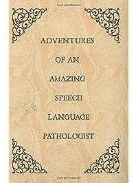 Amazon audiology speech pathology books adventures of an amazing speech language pathologist speech language pathologist giftsnotebookspeech fandeluxe Images