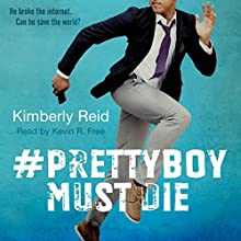 Prettyboy Must Die: A Novel Audiobook by Kimberly Reid Narrated by Kevin R. Free