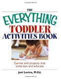 The Everything Toddler Activities Book, Joni Levine, 1593375883