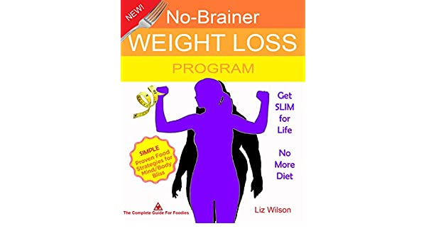 Lose Weight No Brainer Weight Loss Program Get Slim For Life No