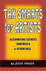 Tax Smarts for Artists: Accounting Secrets,Surprises & Essentials