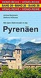 Mit dem Wohnmobil in die Pyrenäen (Womo-Reihe)