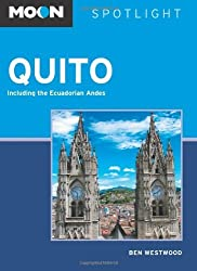 Moon Spotlight Quito: Including the Ecuadorian Andes by Ben Westwood (2013-04-23)