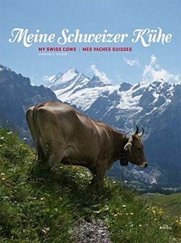 Meine Schweizer Kühe. My Swiss cows. Mes vaches Suisses