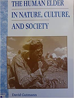 The Human Elder in Nature, Culture and Society (Lives in Context)