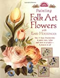 Painting Folk Art Flowers with Enid Hoessinger, Enid J. H. Hoessinger, 0891348891