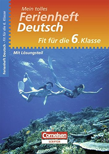 Mein tolles Ferienheft - Deutsch: Fit für die 6. Klasse - Übungsheft mit Lösungsteil