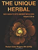 The Unique Herbal - Volume 2 (D-H): New Insights into Ancient Medicines
