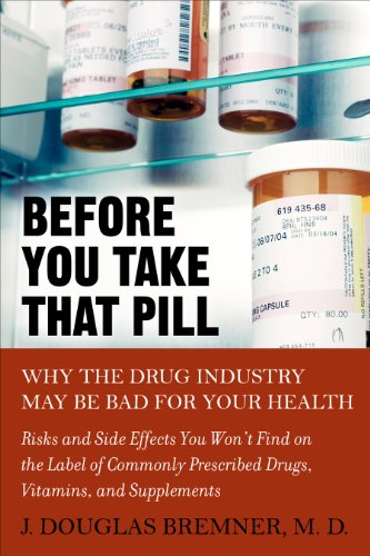 Before You Take that Pill: Why the Drug Industry May Be Bad for Your Health