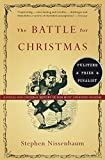 Image of The Battle for Christmas: A Social and Cultural History of Our Most Cherished Holiday