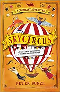 Skycircus (The Cogheart Adventures #3): Peter Bunzl: 9781474940658: Amazon.com: Books