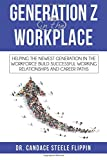 img - for Generation Z in the Workplace: Helping the Newest Generation in the Workforce Build Successful Working Relationships and Career Path book / textbook / text book