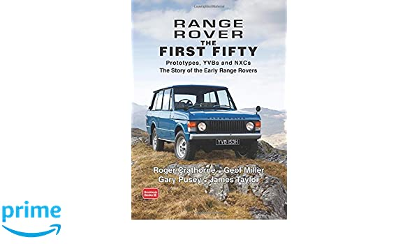 Range rover the first fifty history brooklands books range rover the first fifty history brooklands books 9781783180028 amazon books fandeluxe Image collections
