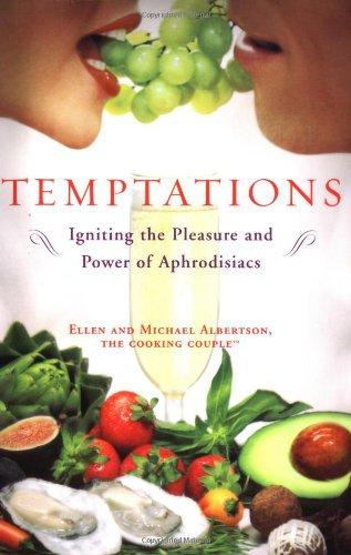 Temptations: Igniting the Pleasure and Power of Aphrodisiacs
