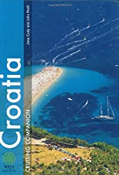 Croatia Cruising Companion - A Yachtsman's Guide To Croatia - The Dalmatian Coast and Islands