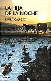 La hija de la noche: 19 (0157063004) : Gallego, Laura