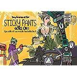 Sticky Pants Goes On!