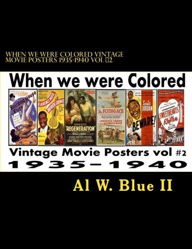 Read Online When we were Colored Vintage Movie Posters 1935-1940 Vol #2: When we were Colored (Volume 2) PDF