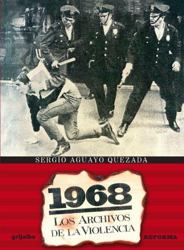 1968. Los Archivos de la Violencia