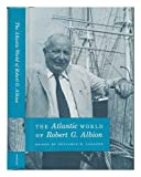 The Atlantic World of Robert G. Albion, , 0819540854