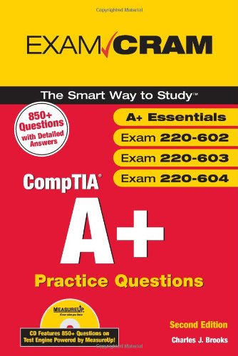 CompTIA A+ Practice Questions Exam Cram (Essentials, Exams 220-602, 220-603, 220-604) (2nd Edition)