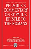 img - for Pelagius's Commentary on St Paul's Epistle to the Romans (Oxford Early Christian Studies) by Pelagius (1998-07-16) book / textbook / text book