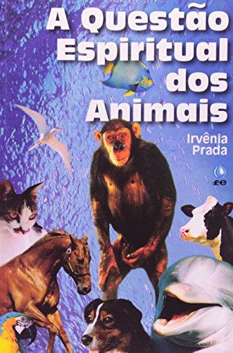 A Questão Espiritual Dos Animais (Em Portuguese do - Brasil Prada
