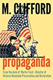 Front cover for the book Propaganda from the desk of: Martin Trust - Director of Historic Homeland Preservation & Restoration by M. Clifford