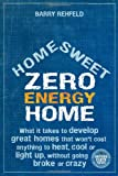 Home Sweet Zero Energy Home, Barry Rehfeld, 0865716986