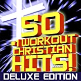 50 #1 Workout Christian Hits! (Deluxe Edition) + Bonus Cardio Remixes + Instrumental Remixes + Classics [2 Collection Set]