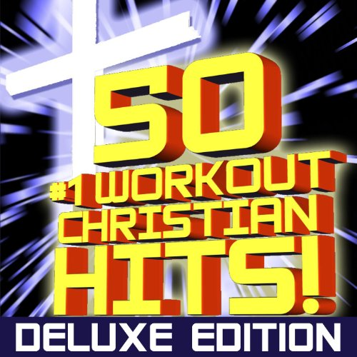 50 #1 Workout Christian Hits! (Deluxe Edition) + Bonus Cardio Remixes + Instrumental Remixes + Classics [2 Collection Set] (Best Contemporary Christian Music)