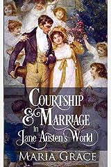 Courtship and Marriage in Jane Austen's World (A Jane Austen Regency Life) (Volume 2) Paperback