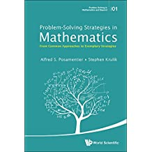 Problem-Solving Strategies in Mathematics:From Common Approaches to Exemplary Strategies: 1 (Problem Solving in Mathematics and Beyond)