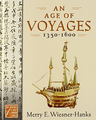 An Age of Voyages, 1350-1600 (Medieval & Early Modern World)