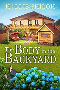The Body in the Backyard by [Shiloh, Hollis]