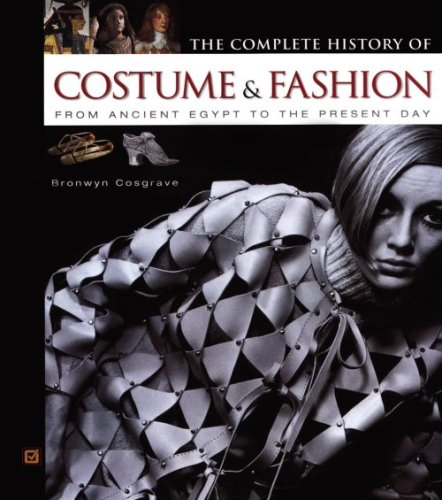 Ancient History Costume (The Complete History of Costume & Fashion: From Ancient Egypt to the Present Day)