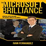 The Microsoft Brilliance: How Bill Gates Became the Richest Man in the World | Ivan Fernandez