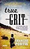 True Grit: A Novel by Portis, Charles Reprint Edition (11/21/2012)