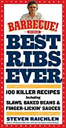 Best Ribs Ever: A Barbecue Bible Cookbook: 100 Killer Recipes (Barbecue! Bible Cookbooks) by Raichlen, Steven (2012) Paperback