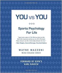 You vs  You: Sport Psychology for Life: Wayne Mazzoni