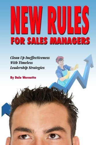 Read Online New Rules for Sales Managers: Clean Up Ineffectiveness With Timeless Leadership Strategies PDF