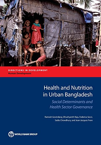 Health and Nutrition in Urban Bangladesh: Social Determinants and Health Sector Governance