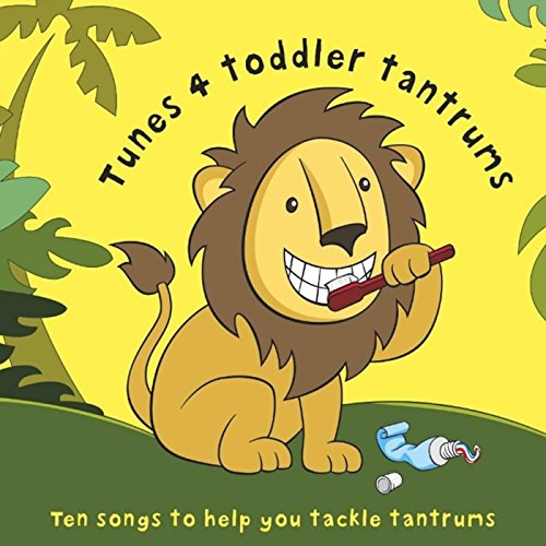 Tunes 4 Toddler Tantrums: Ten Songs to Help You Tackle Tantrums
